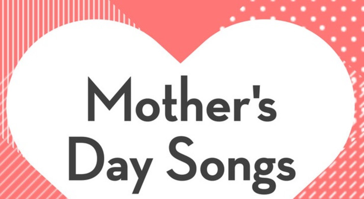 Most popular mothers day songs